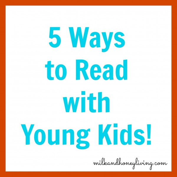 5 ways to read with young kids